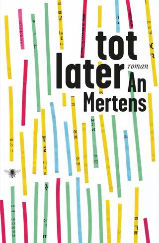 Tot Later, roman, Bezige Bij, 2013